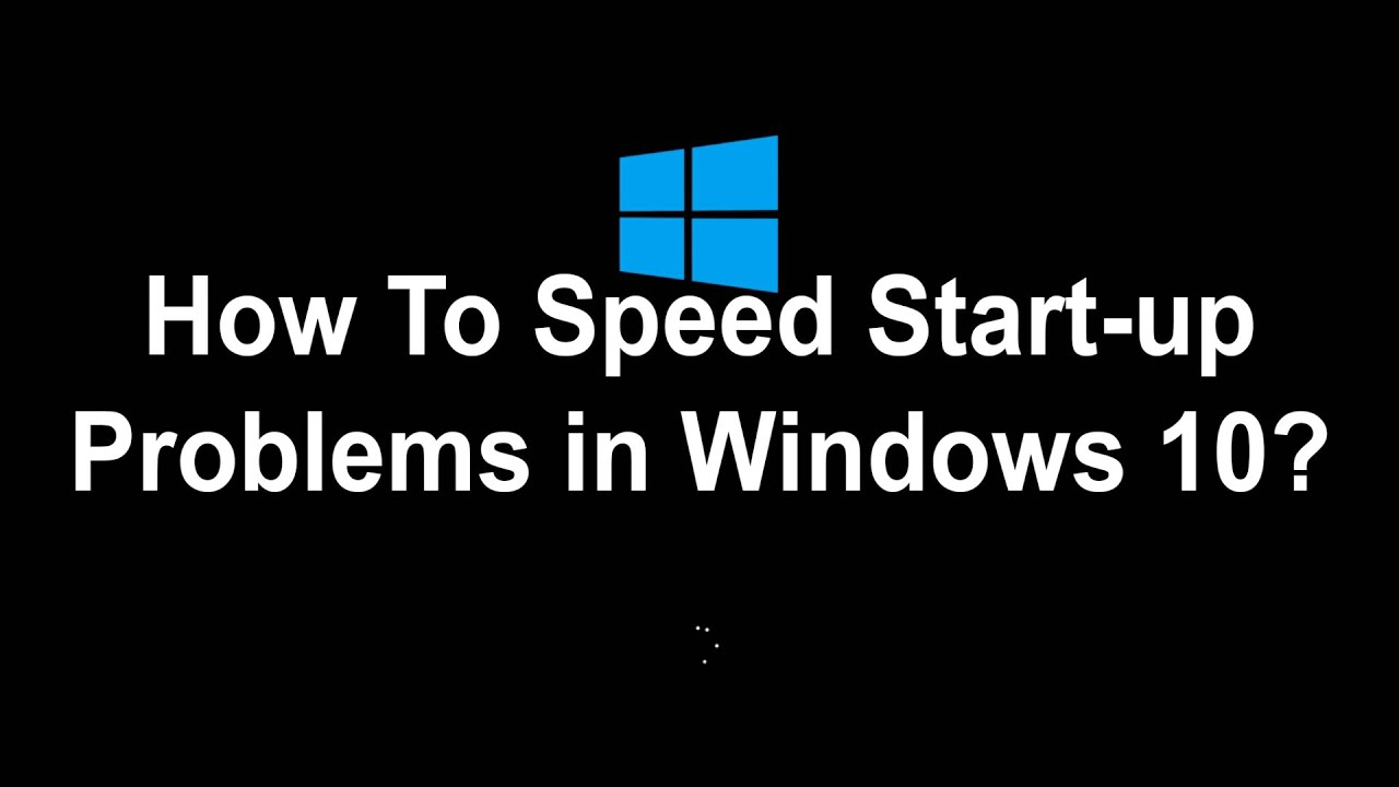 How To Speed Startup Problems in windows 10? (Demo